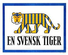 En svensk tiger - Wikipedia, the free encyclopedia Swedish Symbols, Loose Lips Sink Ships, Tiger Stripes, To Loose, Animals Of The World, Slogan, How To Look Better, This Or That Questions, History