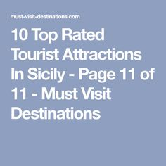 10 Top Rated Tourist Attractions In Sicily - Page 11 of 11 - Must Visit Destinations