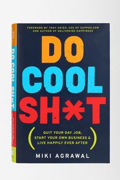 (2) Fancy - Do Cool Sh*t: Quit Your Day Job, Start Your Own Business, and Live Happily Ever After