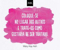 Siga este conselho e encontre paz dentro de si e junto dos outros. <3 Mary Kay Ash, Frases Mary Kay, Mary Kay Brasil, Perfection Quotes, Wise Words, How To Make, Instagram, Amanda, Nails