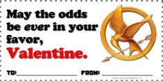 "Hunger Games Valentines ""May the odds be ever in your favor, Valentine""  Free Download www.hungergameslessons.com"