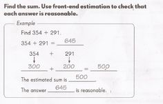 Common Core homework. Since when is 500 reasonable when 645 is the answer? I don't see any reason to teach 'front end estimation'. If they're not ready for rounding in 3rd grade, skip this estimation nonsense and teach them how to round the right way when they're ready.