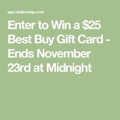 Enter to Win a $25 Best Buy Gift Card - Ends November 23rd at Midnight