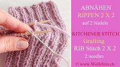 Abnähen Rippen 2x2 auf zwei Nadeln - Grafting Rib Stitch 2 x 2 on two ne...
