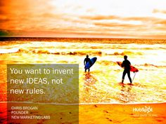 You want to invent new ideas, not new rules. — Chirs Brogan http://blog.hubspot.com/blog/tabid/6307/bid/33343/25-Summer-Themed-Marketing-Postcards-to-Brighten-Your-Day.aspx