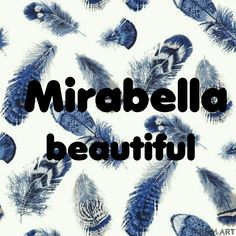 Mirabella - beautiful