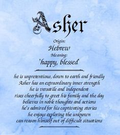 Meaning of The Name Asher and everything about the first name Asher name meaning, origin, and personality traits at Name Meanings Online Meaning Of Luke, Names With Meaning, Boy Names, First Names, Most Popular Names, Name Origins, Hebrew Names, Dreams, Cars Motorcycles