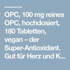 OPC, 100 mg reines OPC, hochdosiert, 180 Tabletten, vegan – der Super-Antioxidant. Gut für Herz und Kreislauf. Schlank werden und schlank bleiben. OHNE künstliche Zusätze. Ohne Gentechnik.: Amazon.de: Drogerie & Körperpflege