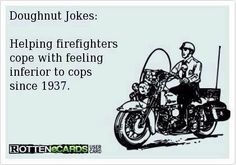 Doughnut jokes: Helping firefighters cope with feeling inferior to cops since Ems Humor, Police Humor, Police Officer, Funny Police, Cop Wife, Police Wife Life, Police Family, Firefighter Memes, Police Love