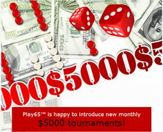 Play65 $5000 Tournaments  http://www.onlinebackgammonmoney.com/news/play65-5000-tournaments-every-month#