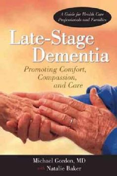 Late-Stage Dementia: Promoting Comfort, Compassion, and Care (Paperback)