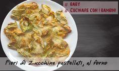 Fiori di Zucchine pastellati, al forno - Triloblogger