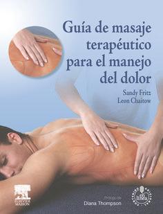 Guía de masaje terapéutico para el manejo del dolor. Nueva obra, centrada de manera exclusiva en el masaje terapéutico, que recoge los conocimientos de profesionales de reconocido prestigio internacional en el tratamiento de pacientes que presentan síndromes de dolor crónico.  http://tienda.elsevier.es/guia-de-masaje-terapeutico-para-el-manejo-del-dolor-acceso-web-pb-9788445824979.html