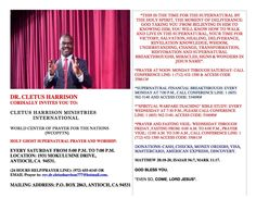 """DR. CLETUS HARRISON CORDIALLY INVITES YOU TO:  CLETUS HARRISON MINISTRIES INTERNATIONAL  WORLD CENTER OF PRAYER FOR THE NATIONS (WCOPFTN)  """"THIS IS THE TIME FOR THE SUPERNATURAL BY THE HOLY SPIRIT, THE MOMENT OF DELIVERANCE: GOD TAKING YOU FROM BELIEVING IN HIM TO KNOWING HIM, YOU WILL KNOW HOW TO WALK AND LIVE IN THE SUPERNATURAL, YOUR TIME FOR VICTORY, SALVATION, HEALING, DELIVERANCE, REVELATION KNOWLEDGE, WISDOM, UNDERSTANDING, CHANGE, TRANSFORMATION, RESTORATION AND SUPERNATURAL…"""