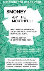 Money by the Mouthful - must read this on cavities and periodontal disease
