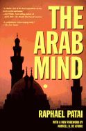 Both the student and the layperson will welcome this penetrating and lucid study of the people of the Middle East. The Arab Mindource for understanding a complex culture. Very interesting.