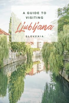 Guide to visiting #Ljubljana, #Slovenia
