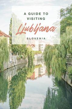 Guide to visiting #Ljubljana, #Slovenia