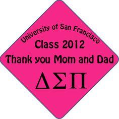 Greek Life Sorority Delta Sigma Pi  Thank you mom and dad! Professionally Printed Grad Cap Decorations