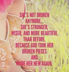 When u give God all the broken peices, he will mend things back together :)