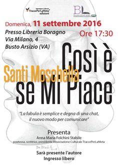 """11.9.2016 - Presentazione libro """"Così è se Mi Piace"""" di Santi Moschella - Libreria Boragno, Busto Arsizio (VA)"""
