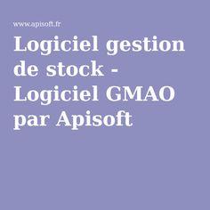 Logiciel gestion de stock - Logiciel GMAO par Apisoft