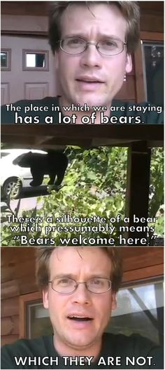 Bears are NOT welcome here. John Green. Vlogbrothers.