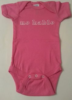 No Hablo Short Sleeve Onesie by DumaisDesigns on Etsy, $12.50