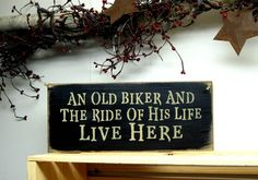 Motorcycle Biker Sign / An Old Biker And The Ride Of His Life Live Her | Woodticks - Housewares on ArtFire