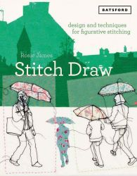 Stitch Draw Sketching And Drawing In Stitch And Textile Art Hardcover Stitch Drawing Rosie James Textile Art