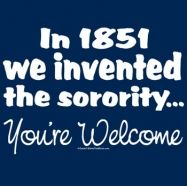 """Alpha Delta Pi sisters would just like to say """"you're welcome"""" for inventing the sorority in 1851! lol"""