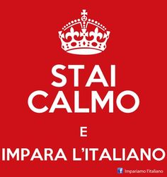 Keep calm and learn italian.  Improve your italian on Facebook with www.fb.com/impariamoitaliano
