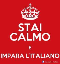 Keep calm and learn italian.  Improve your italian on Facebook with www.fb.com/impariamoitaliano