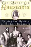 The Quest for Anastasia: Solving the Mystery of the Lost Romanovs