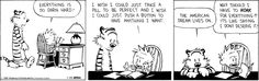 Calvin & Hobbs on Entitlement. Unfortunately too many people actually feel/think this way...part of what's wrong w/ American society today.