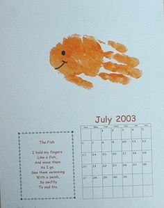 The Fish  I hold my fingers  Like a fish,  And wave them  As I go.  See them swimming  With a swish,  So swiftly  To and fro. .   ...   .   To make handprint:  Use blue index paper for the background. Paint hand, including thumb, orange. Keep fingers and thumb close together. Stamp horizontally on paper. The thumb will be the lower fish fin. Use marker to make a face on the palm area of the hand.