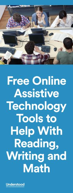 You may have heard that assistive technology (AT) can help your child with learning and attention issues. However, AT like computer software and apps can cost money. The good news is there are many free online tools your child can try.