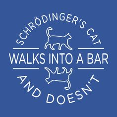 Schrodinger's Cat Walks Into A Bar T-Shirt by SnorgTees. Men's and women's sizes available. Check out our full catalog for tons of funny t-shirts. Ugly Cat, Schrodingers Cat, Science Humor, Funny Science, Science Tshirts, Science Tees, Cool Graphic Tees, Cat People, Cat Walk