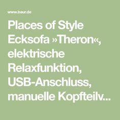 Places of Style Ecksofa »Theron«, elektrische Relaxfunktion, USB-Anschluss, manuelle Kopfteilverstellung online kaufen ✓ Rechnungskauf + Ratenzahlung ✓ Manuelle Kopfteilverstellung » Jetzt bei BAUR