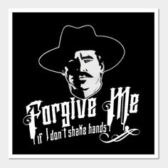 Doc Holliday Tombstone, Tombstone 1993, Thing 1, Shake Hands, Man Humor, Funny, T Shirt, Fictional Characters, Forgive