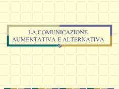 LA COMUNICAZIONE AUMENTATIVA E ALTERNATIVA - ppt scaricare