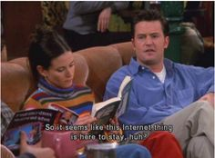 Finally, when he talked like a meme, before there were even memes. | 32 Iconic Chandler Bing Jokes That Will Never Not Be Funny