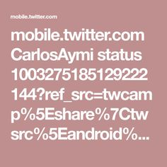 mobile.twitter.com CarlosAymi status 1003275185129222144?ref_src=twcamp%5Eshare%7Ctwsrc%5Eandroid%7Ctwgr%5Edefault%7Ctwcon%5E7090%7Ctwterm%5E3
