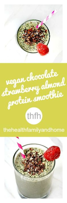 Clean Eating Vegan Chocolate Strawberry Almond Protein Smoothie...made with clean ingredients and it's vegan, gluten-free, dairy-free, soy-free, paleo-friendly and contains no refined sugar | The Healthy Family and Home | #vegan #glutenfree #cleaneating #vitamix #smoothies #vibranthealth