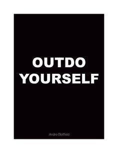 OUTDO YOURSELF
