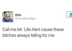 Life Alert, Hilarious Memes, Call Me, Extremely Funny Memes, Funny Memes, Memes Humor