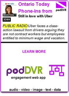 #PUBLIC #PODCAST  Ontario Today Phone-Ins from CBC Radio    Still in love with Uber?    READ:  https://podDVR.COM/?c=faab1b1d-c8a3-50a7-9f23-7b464dd0d000