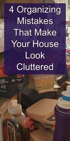 4 Organizing Mistakes That Make Your House Look Cluttered
