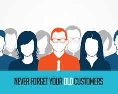 Never Forget Your Old Customers #digitalmarketing #ecommerce #emailmarketing #seo #trends