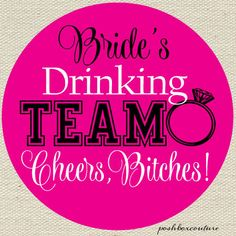 Bachelorette Party - could be on a shirt!